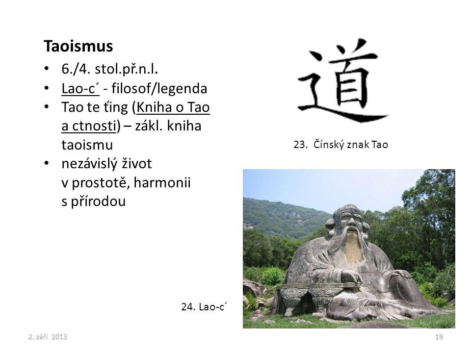 Taoismus 6./4. stol.př.n.l. Lao-c´ - filosof/legenda