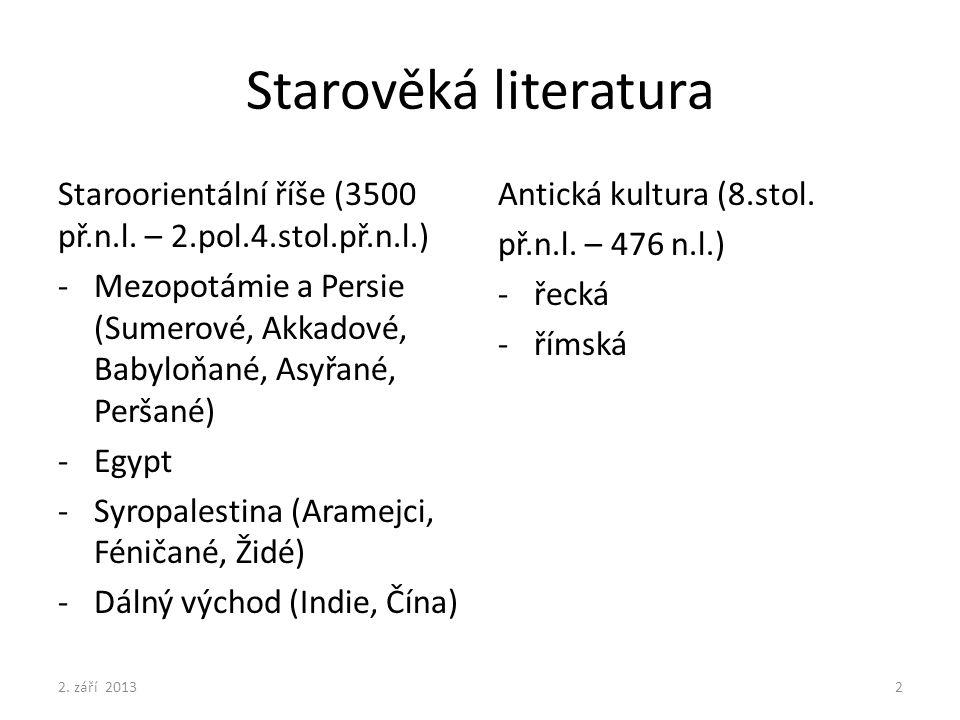 Starověká literatura Staroorientální říše (3500 př.n.l. – 2.pol.4.stol.př.n.l.)