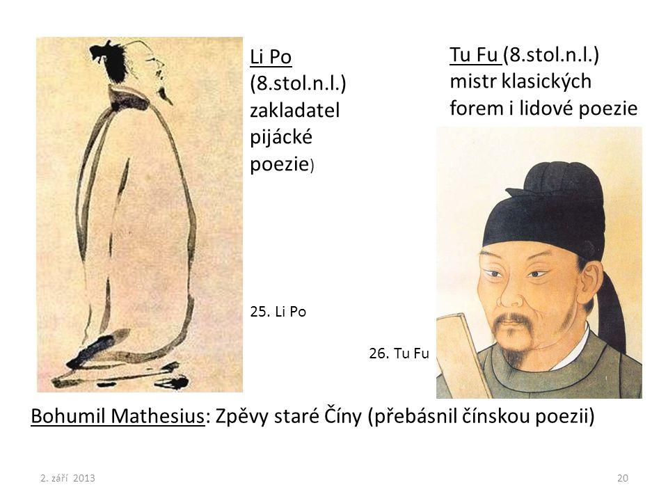 Li Po (8.stol.n.l.) zakladatel pijácké poezie) Tu Fu (8.stol.n.l.)