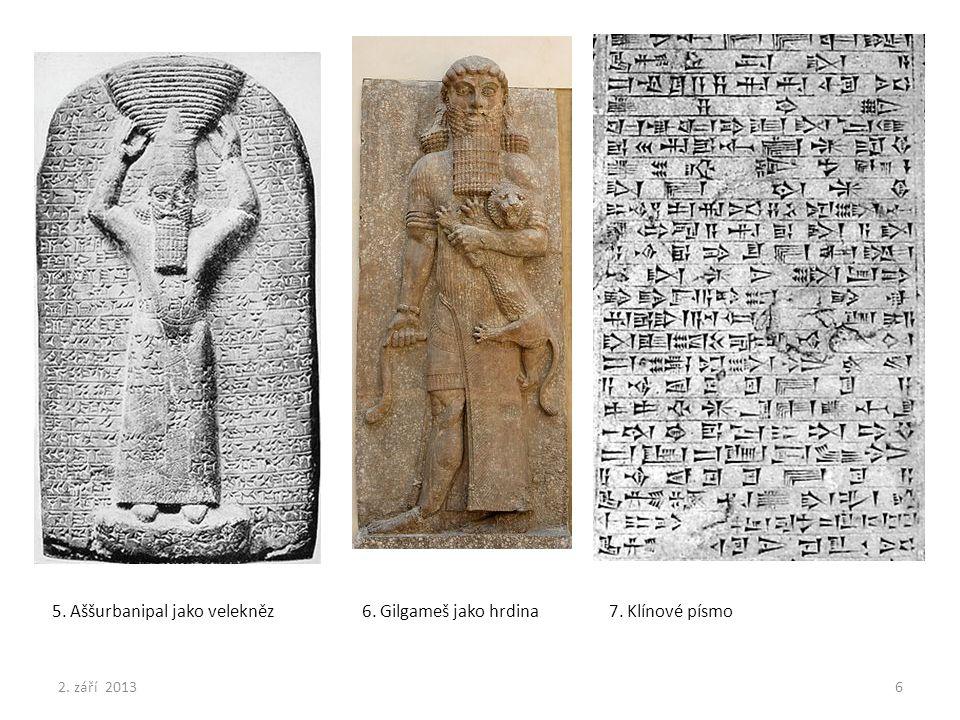 5. Aššurbanipal jako velekněz 6. Gilgameš jako hrdina 7. Klínové písmo