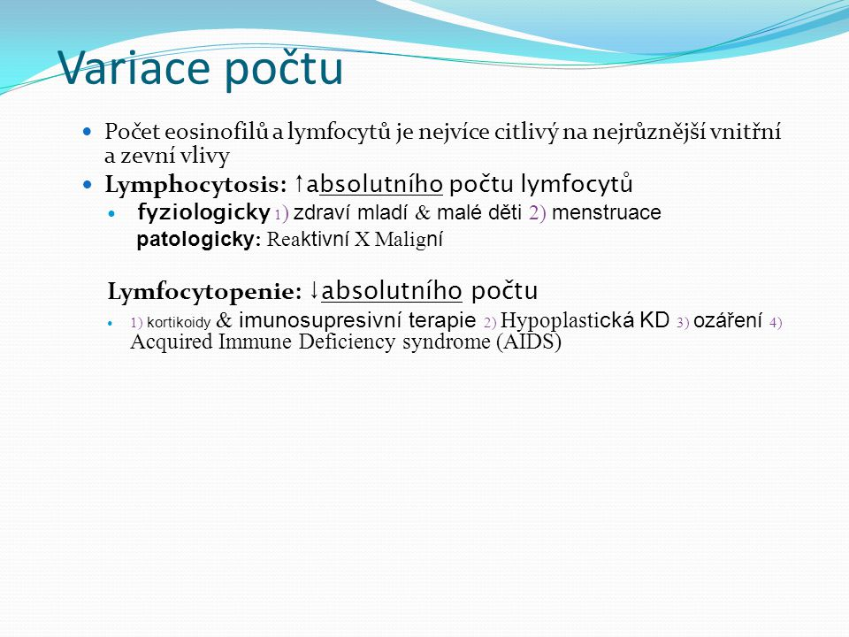 Variace počtu Lymphocytosis: ↑absolutního počtu lymfocytů