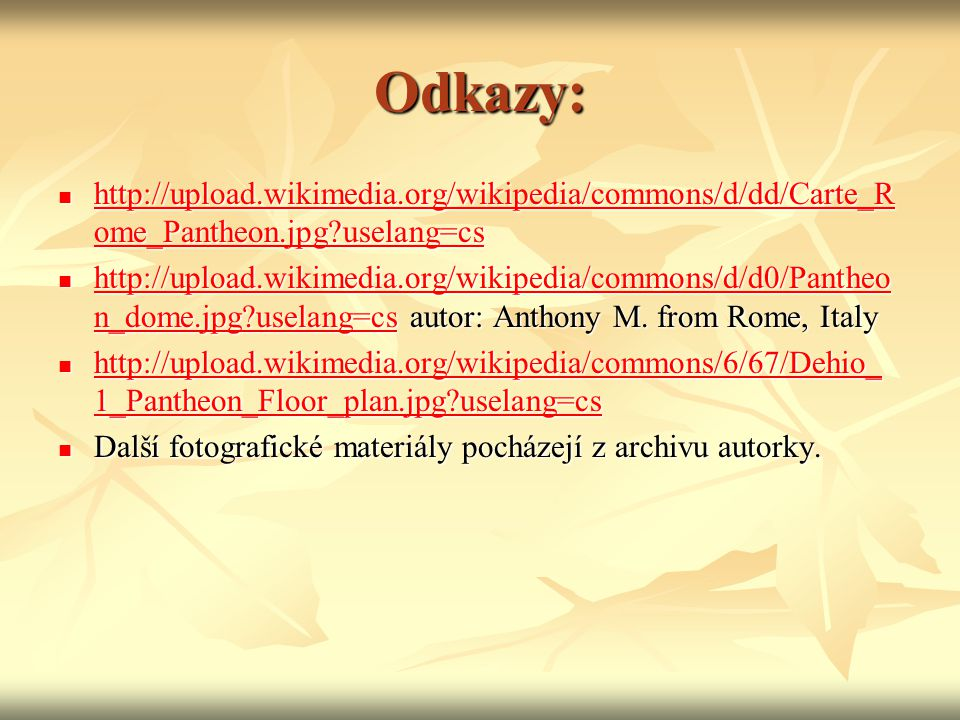 Odkazy: http://upload.wikimedia.org/wikipedia/commons/d/dd/Carte_Rome_Pantheon.jpg uselang=cs.