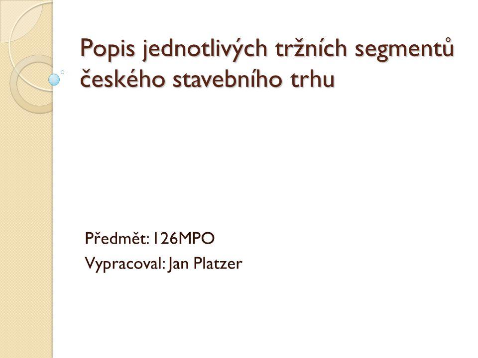 Popis jednotlivých tržních segmentů českého stavebního trhu