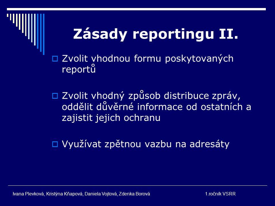 Zásady reportingu II. Zvolit vhodnou formu poskytovaných reportů