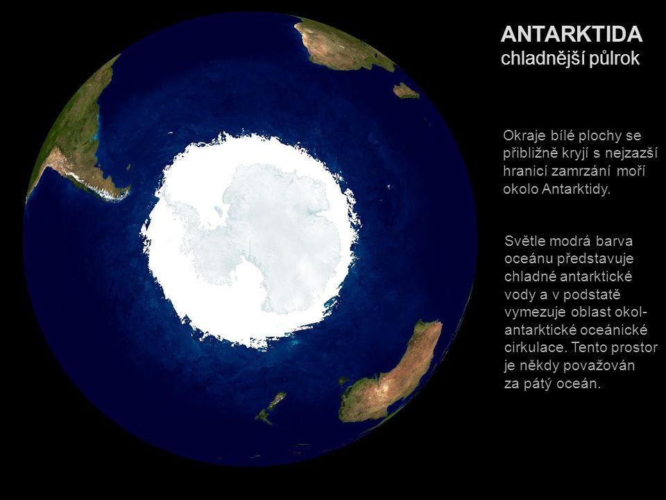 ANTARKTIDA chladnější půlrok Okraje bílé plochy se