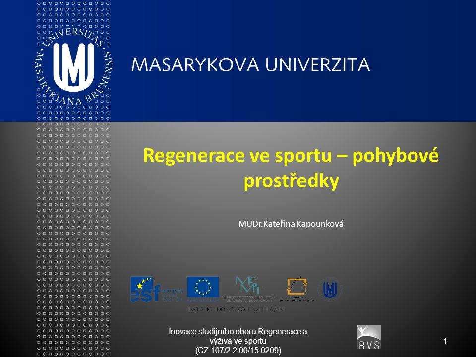 Regenerace ve sportu – pohybové prostředky MUDr.Kateřina Kapounková