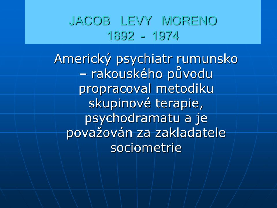 JACOB LEVY MORENO 1892 - 1974