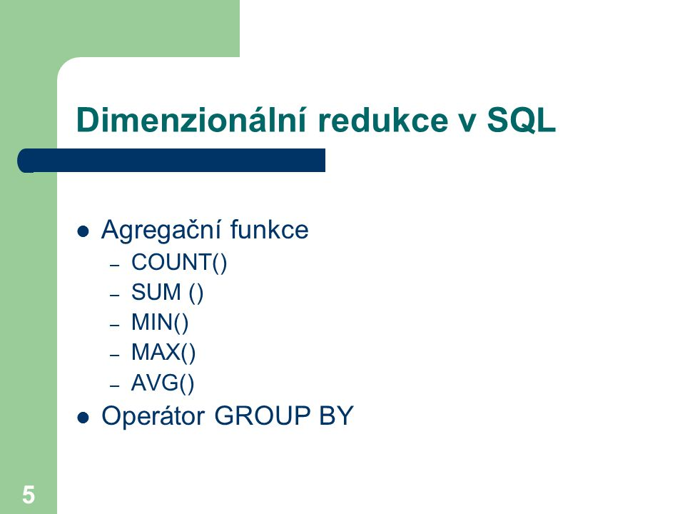 Dimenzionální redukce v SQL