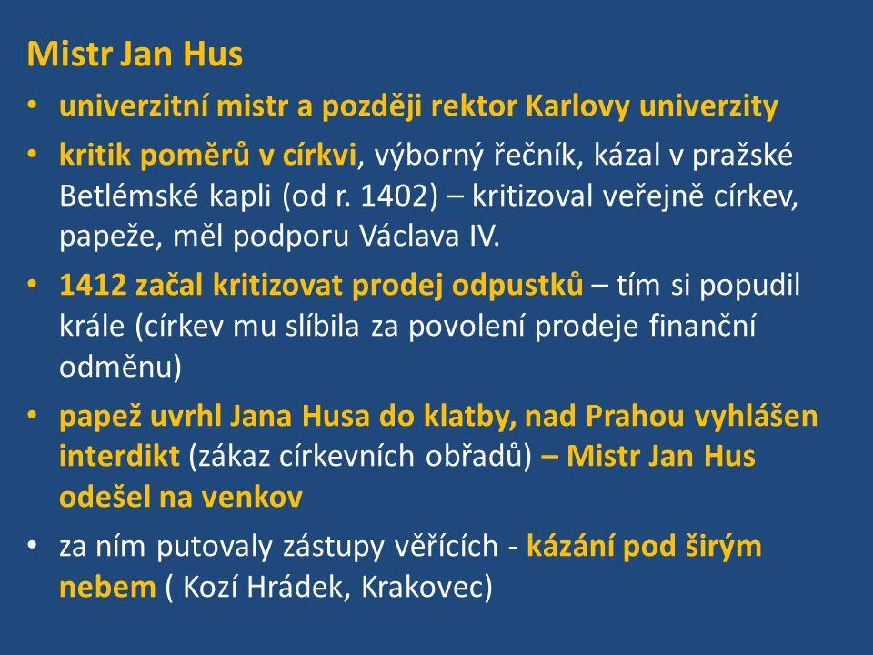 Mistr Jan Hus univerzitní mistr a později rektor Karlovy univerzity