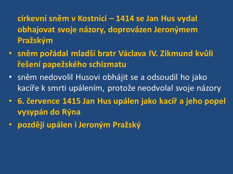 církevní sněm v Kostnici – 1414 se Jan Hus vydal obhajovat svoje názory, doprovázen Jeronýmem Pražským