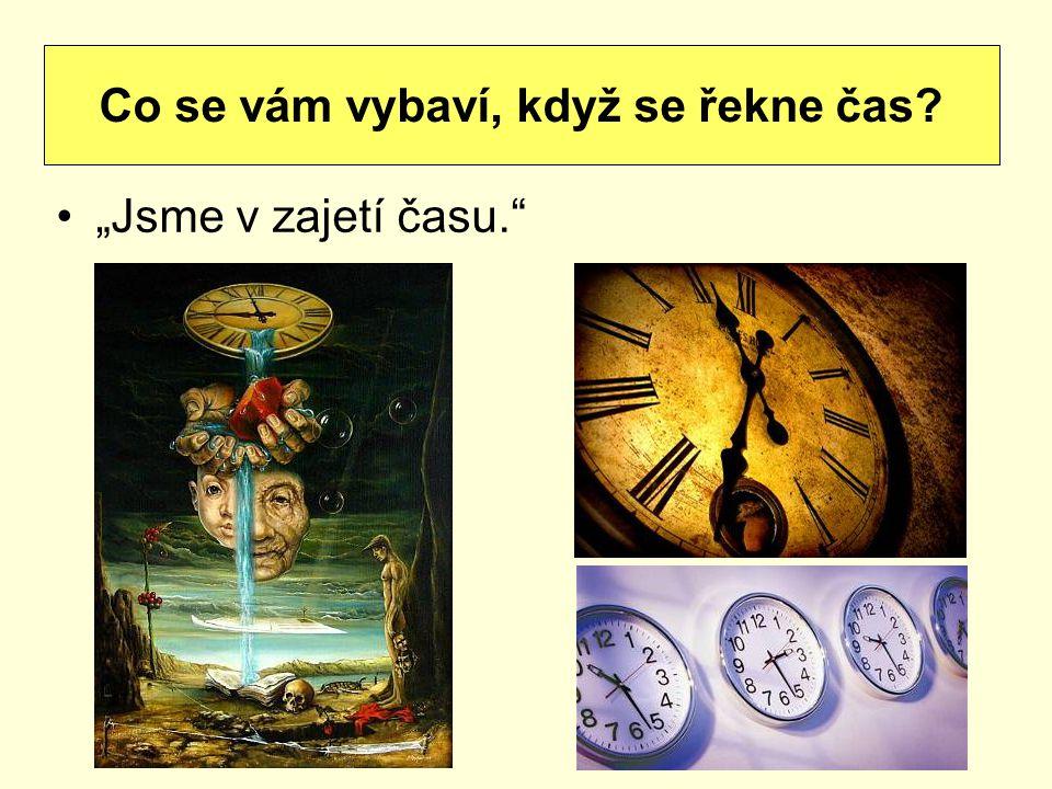 Co se vám vybaví, když se řekne čas