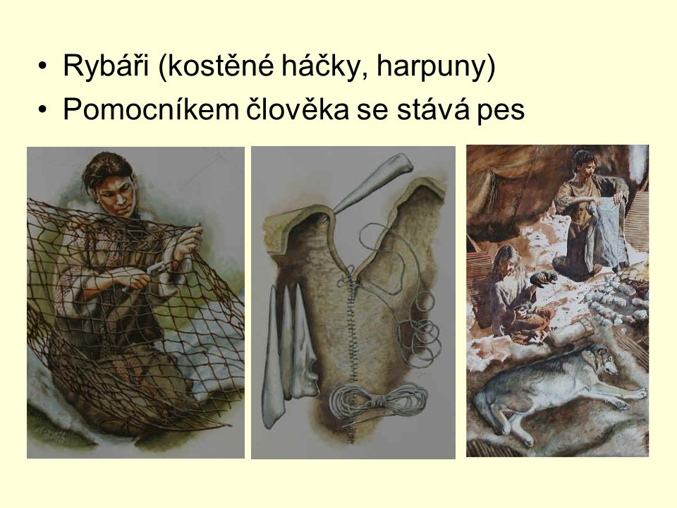 Rybáři (kostěné háčky, harpuny)