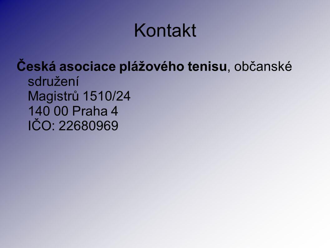 Kontakt Česká asociace plážového tenisu, občanské sdružení Magistrů 1510/24 140 00 Praha 4 IČO: 22680969.