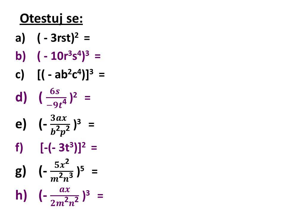 Otestuj se: ( 𝟔𝒔 −𝟗𝒕4 )2 = (- 𝟑𝒂𝒙 𝒃2𝒑2 )3 = (- 𝟓𝒙2 𝒎2𝒏3 )5 =
