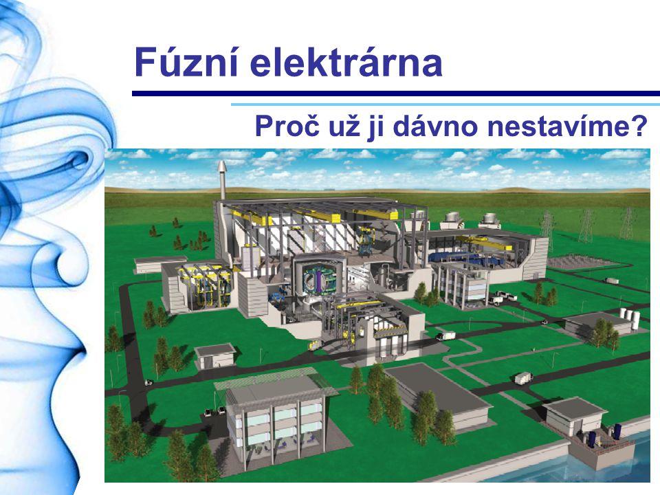 Fúzní elektrárna Proč už ji dávno nestavíme