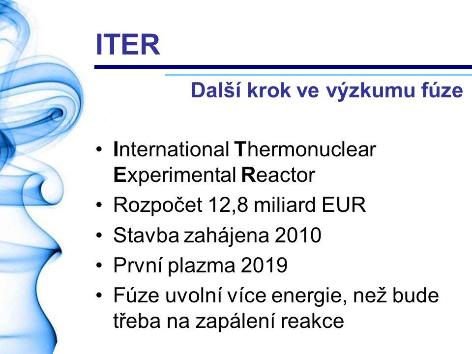 ITER Další krok ve výzkumu fúze