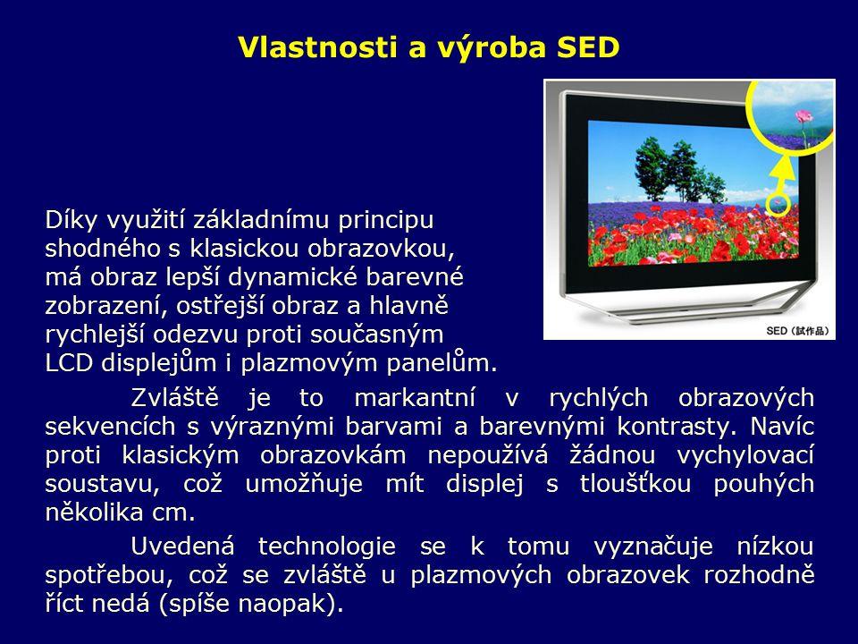 Vlastnosti a výroba SED