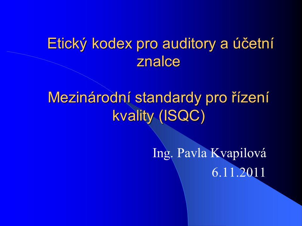 Etický kodex pro auditory a účetní znalce Mezinárodní standardy pro řízení kvality (ISQC)