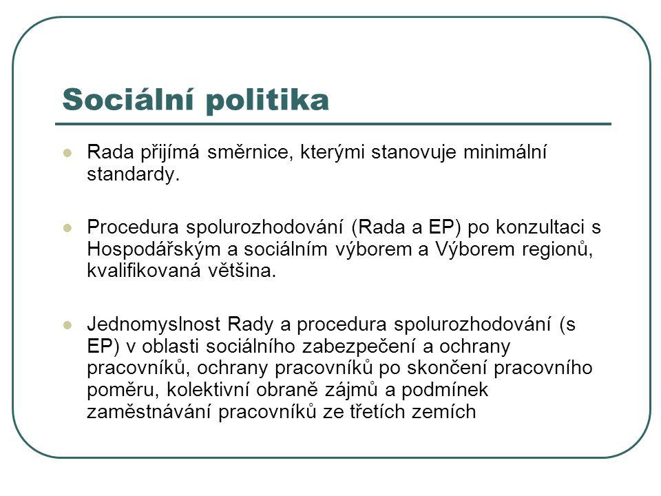 Sociální politika Rada přijímá směrnice, kterými stanovuje minimální standardy.