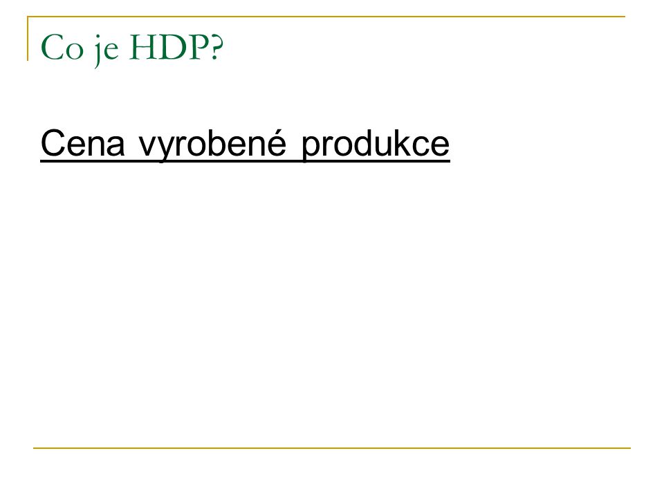 Co je HDP Cena vyrobené produkce