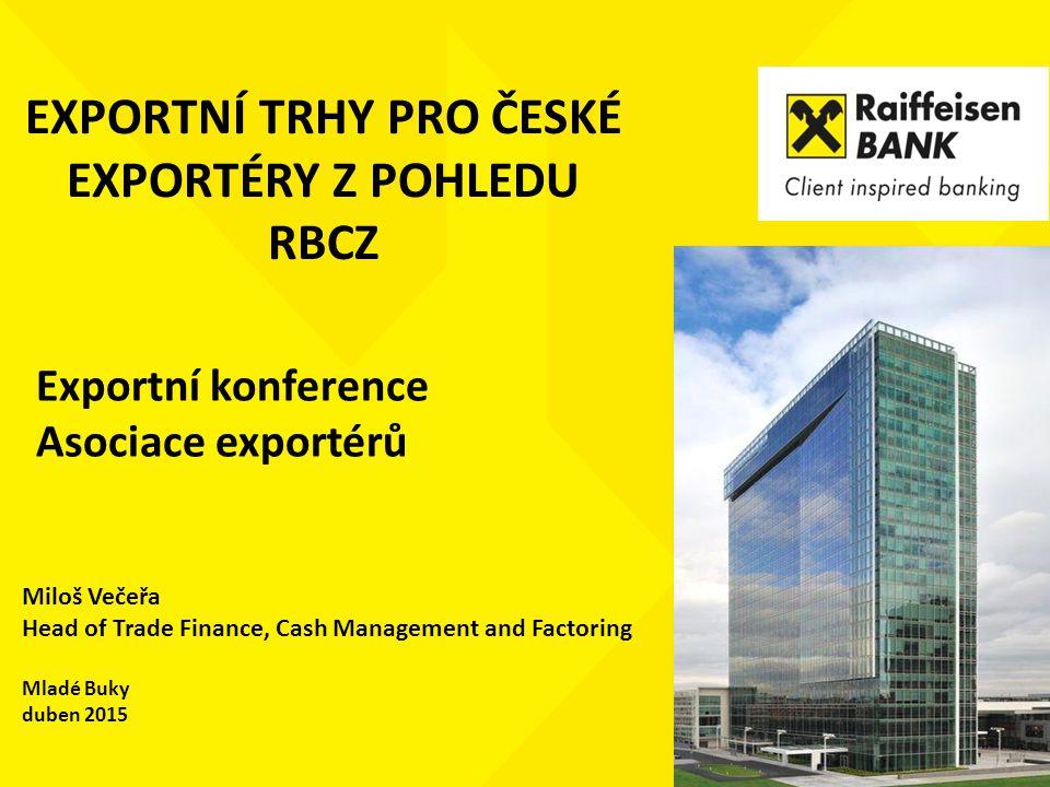 EXPORTNÍ TRHY PRO ČESKÉ EXPORTÉRY Z POHLEDU RBCZ