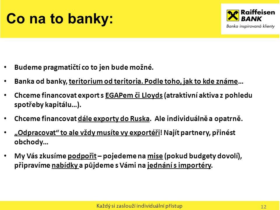Co na to banky: Budeme pragmatičtí co to jen bude možné.