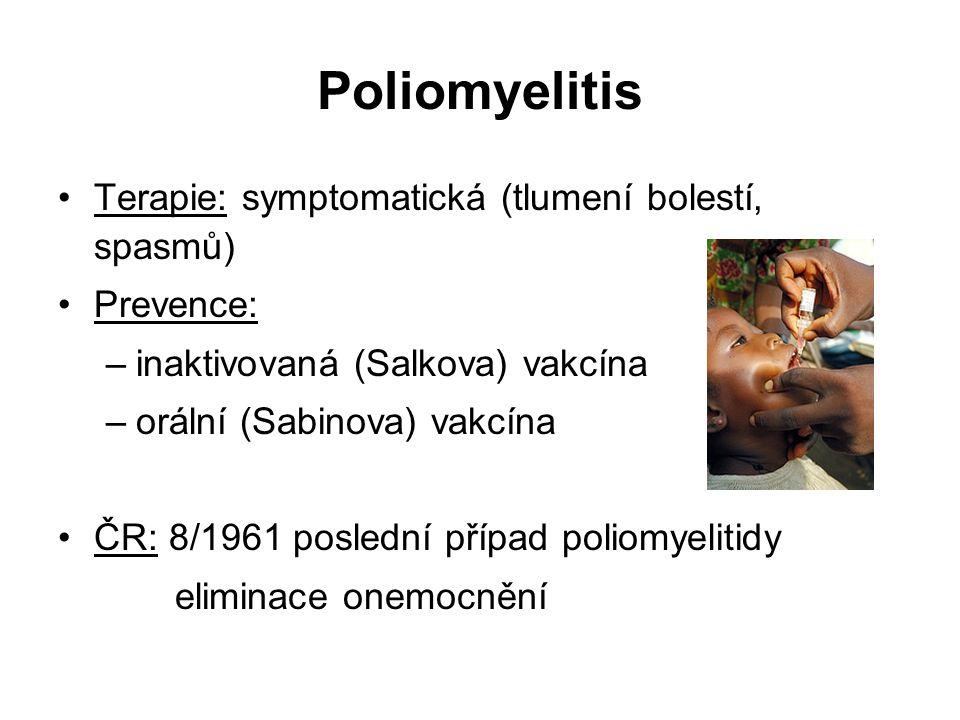 Poliomyelitis Terapie: symptomatická (tlumení bolestí, spasmů)