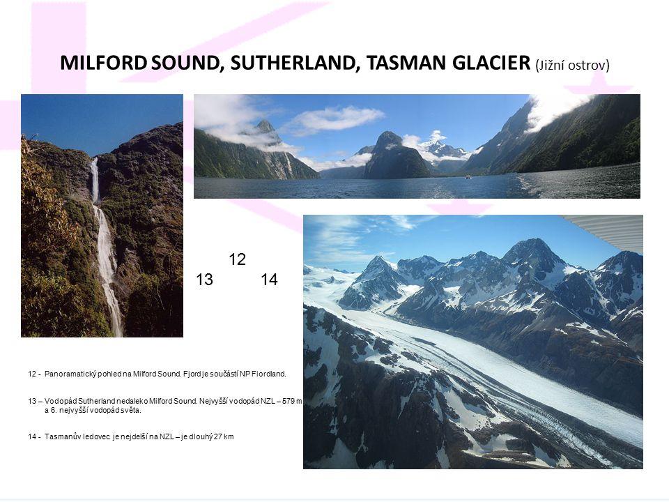 MILFORD SOUND, SUTHERLAND, TASMAN GLACIER (Jižní ostrov)