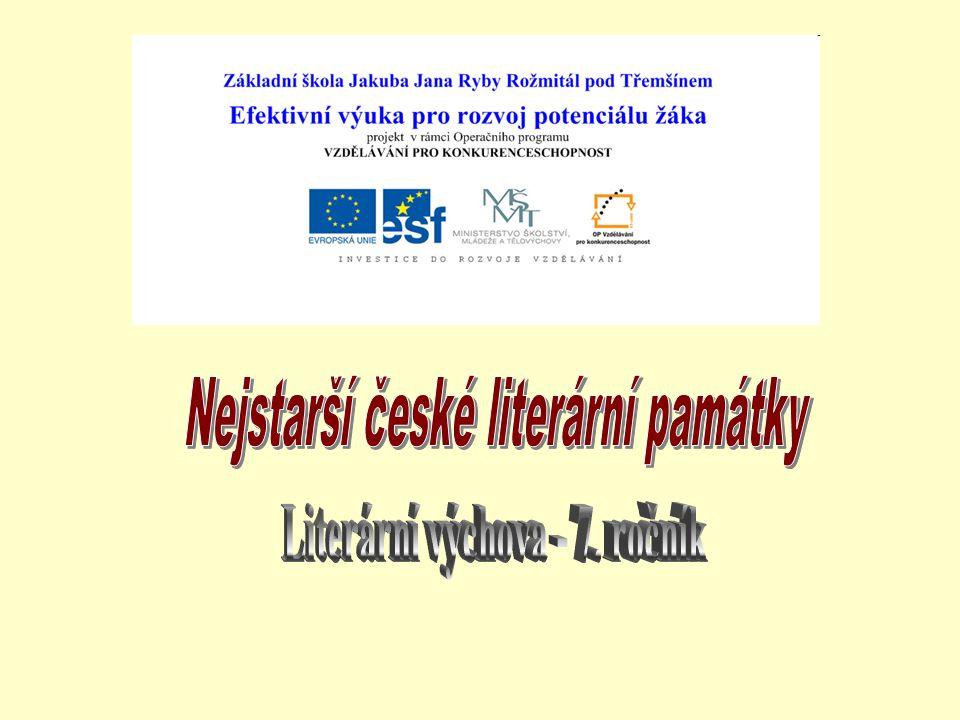 Nejstarší české literární památky Literární výchova - 7. ročník