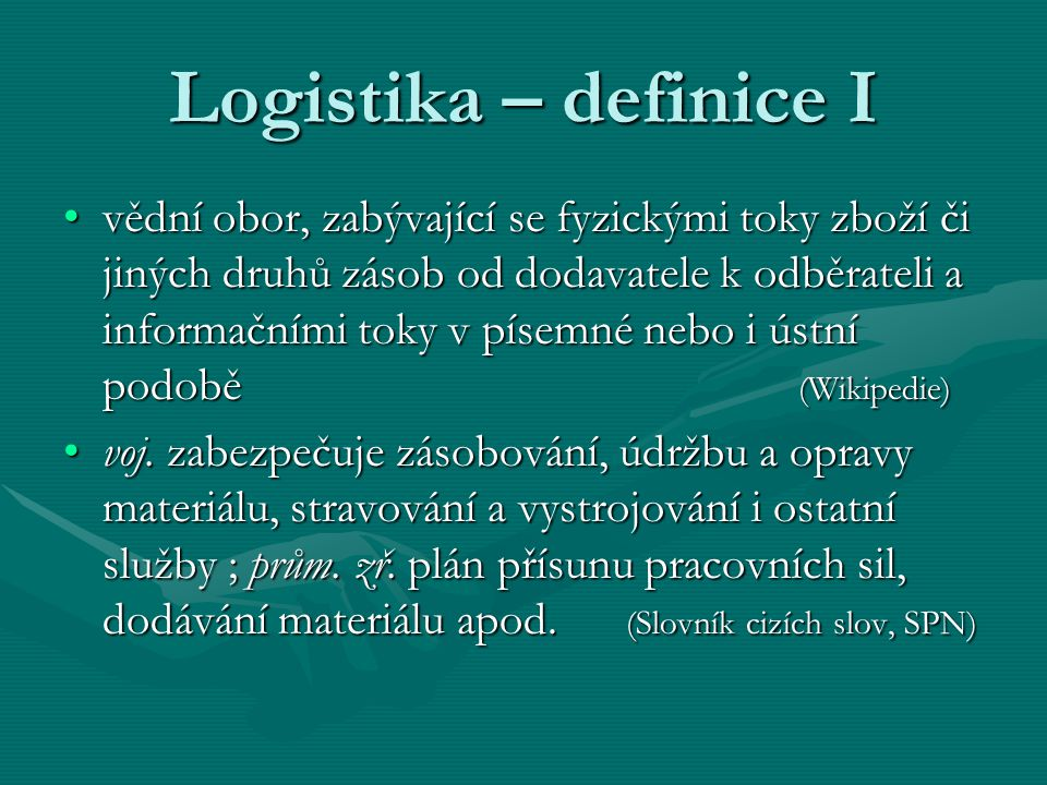 Logistika – definice I