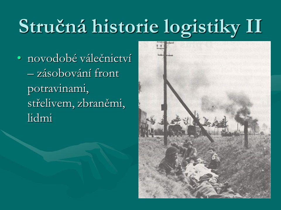 Stručná historie logistiky II