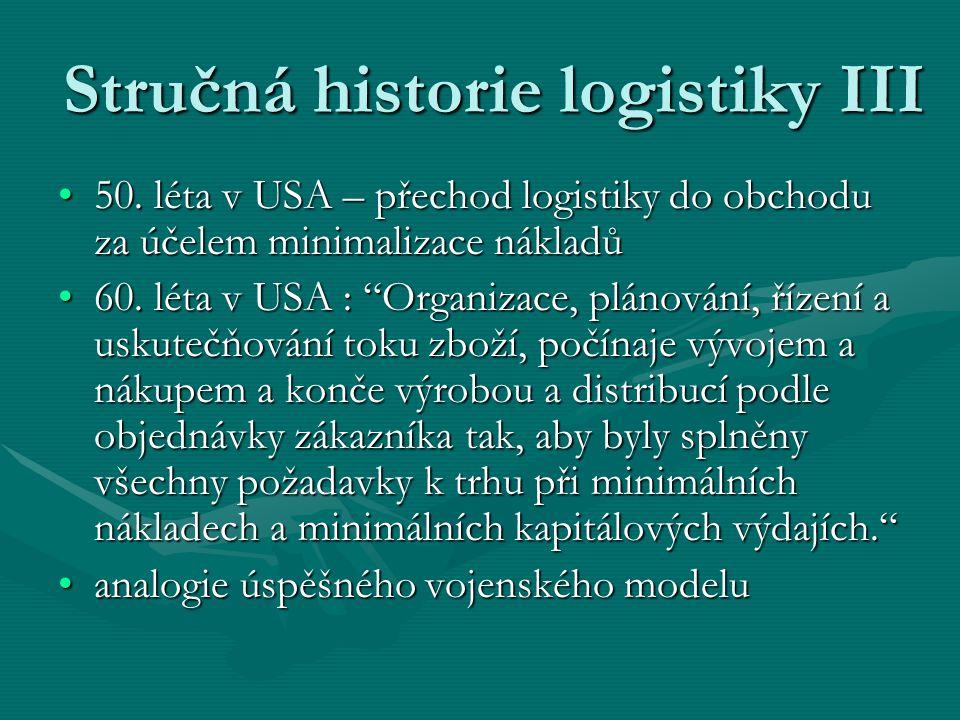 Stručná historie logistiky III