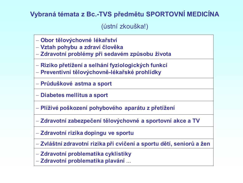 Vybraná témata z Bc.-TVS předmětu SPORTOVNÍ MEDICÍNA
