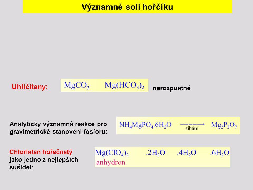 Významné soli hořčíku Uhličitany: nerozpustné
