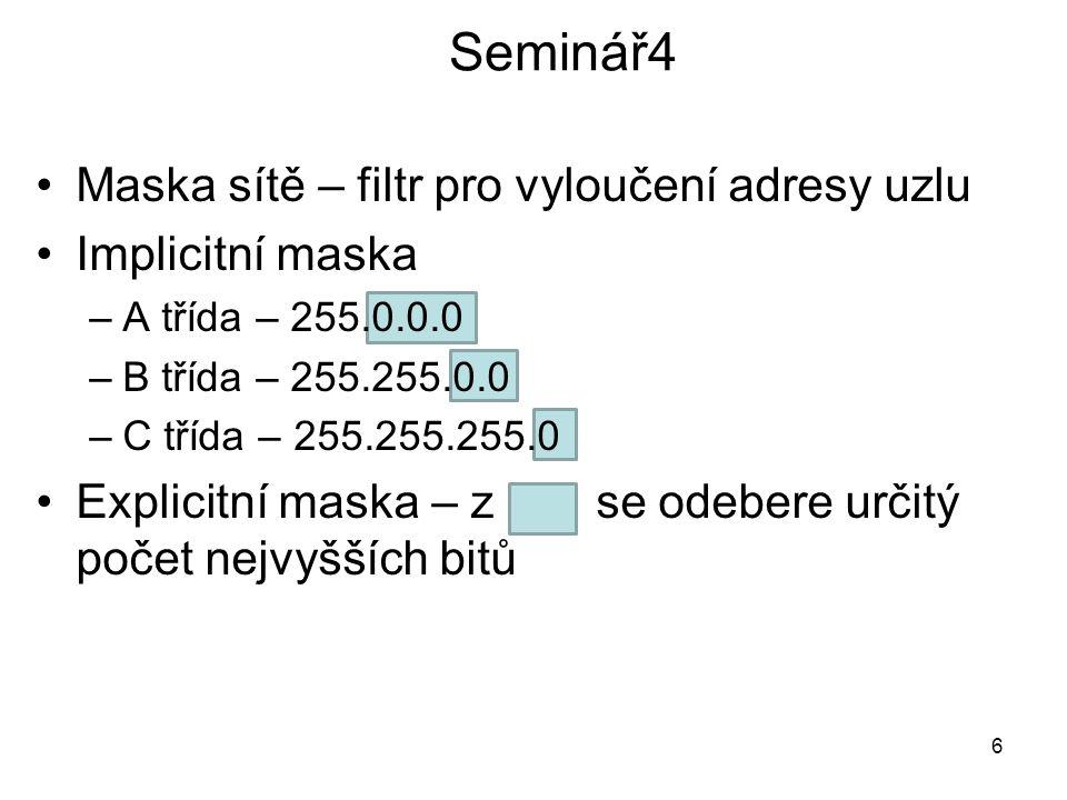 Seminář4 Maska sítě – filtr pro vyloučení adresy uzlu Implicitní maska