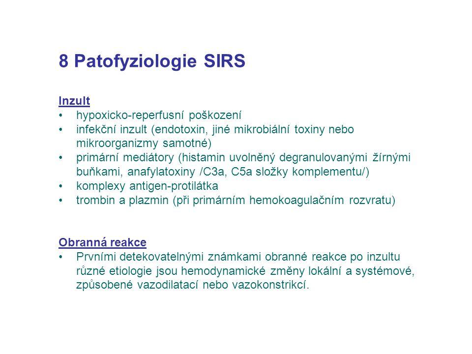 8 Patofyziologie SIRS Inzult hypoxicko-reperfusní poškození