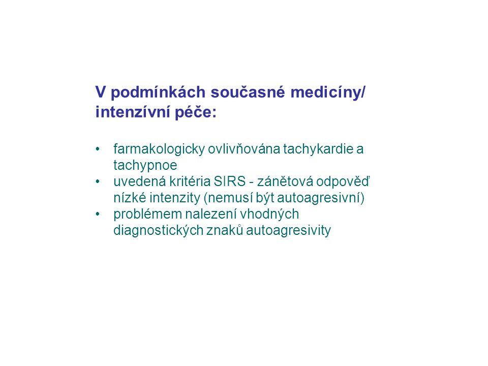 V podmínkách současné medicíny/ intenzívní péče:
