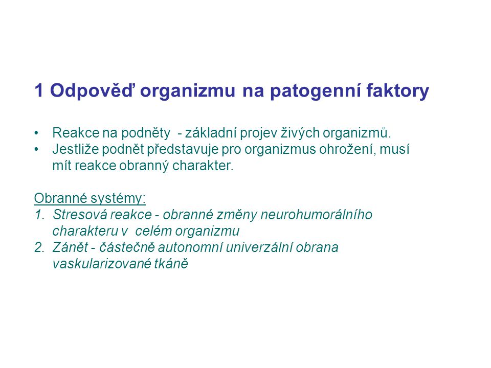 1 Odpověď organizmu na patogenní faktory
