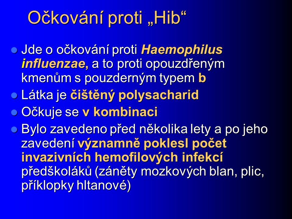 """Očkování proti """"Hib Jde o očkování proti Haemophilus influenzae, a to proti opouzdřeným kmenům s pouzderným typem b."""