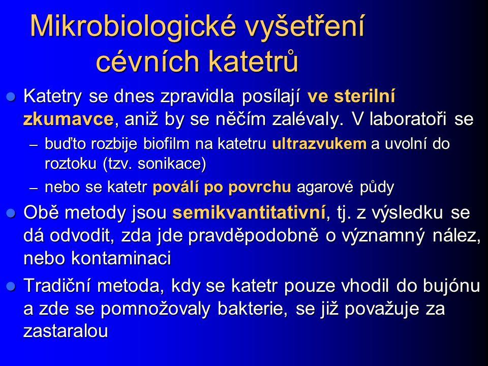 Mikrobiologické vyšetření cévních katetrů