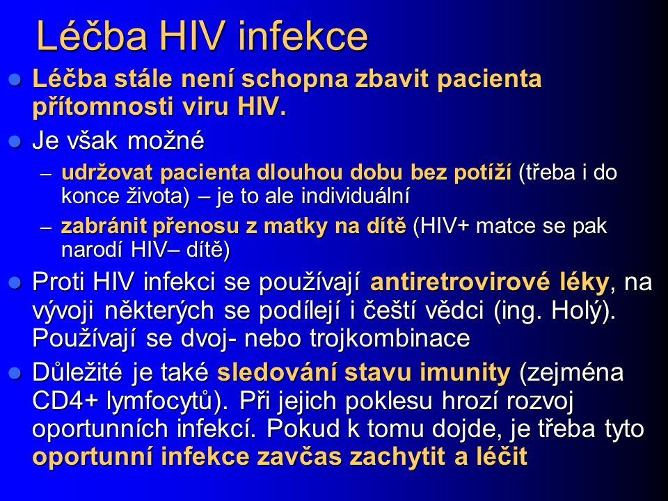 Léčba HIV infekce Léčba stále není schopna zbavit pacienta přítomnosti viru HIV. Je však možné.