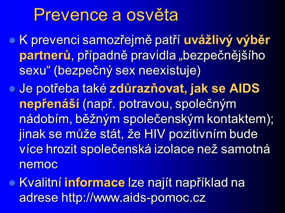 """Prevence a osvěta K prevenci samozřejmě patří uvážlivý výběr partnerů, případně pravidla """"bezpečnějšího sexu (bezpečný sex neexistuje)"""