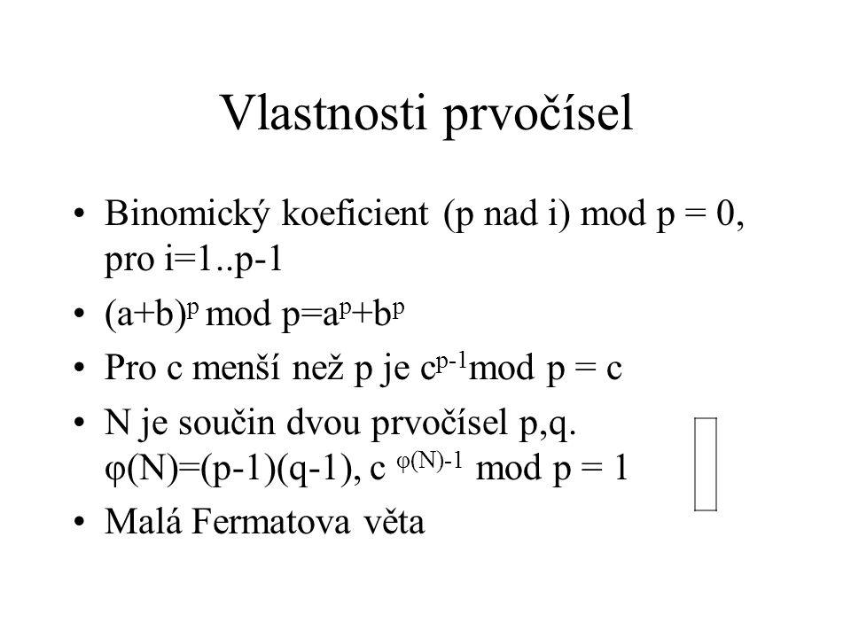 Vlastnosti prvočísel Binomický koeficient (p nad i) mod p = 0, pro i=1..p-1. (a+b)p mod p=ap+bp. Pro c menší než p je cp-1mod p = c.