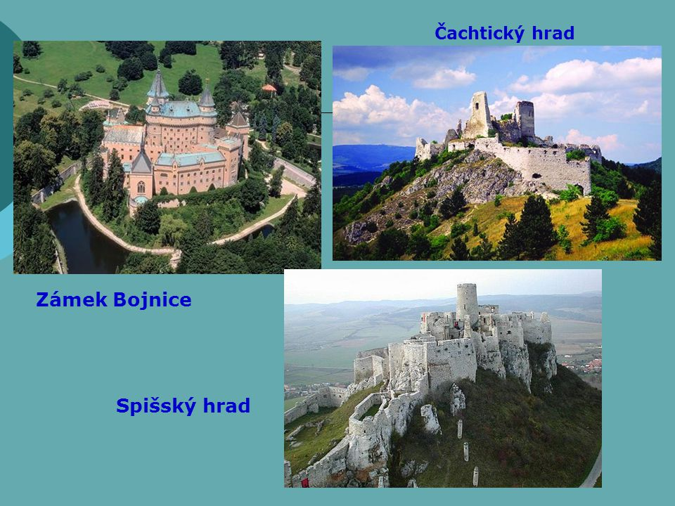 Čachtický hrad Zámek Bojnice Spišský hrad