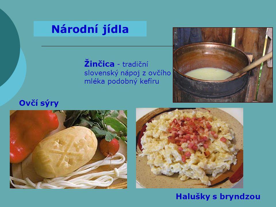 Národní jídla Žinčica - tradiční slovenský nápoj z ovčího mléka podobný kefíru.