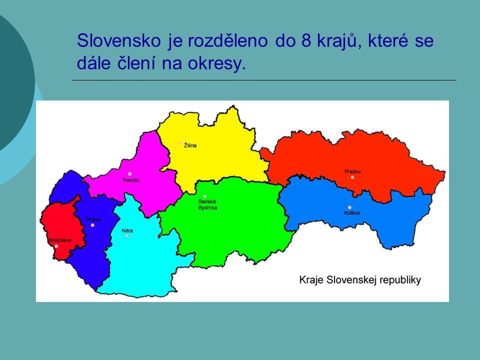 Slovensko je rozděleno do 8 krajů, které se dále člení na okresy.