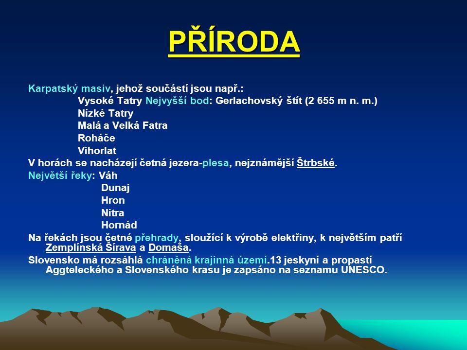 PŘÍRODA Karpatský masiv, jehož součástí jsou např.: