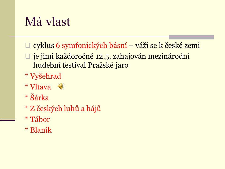 Má vlast cyklus 6 symfonických básní – váží se k české zemi