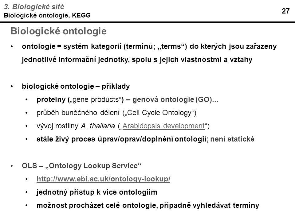Biologické ontologie 3. Biologické sítě 27
