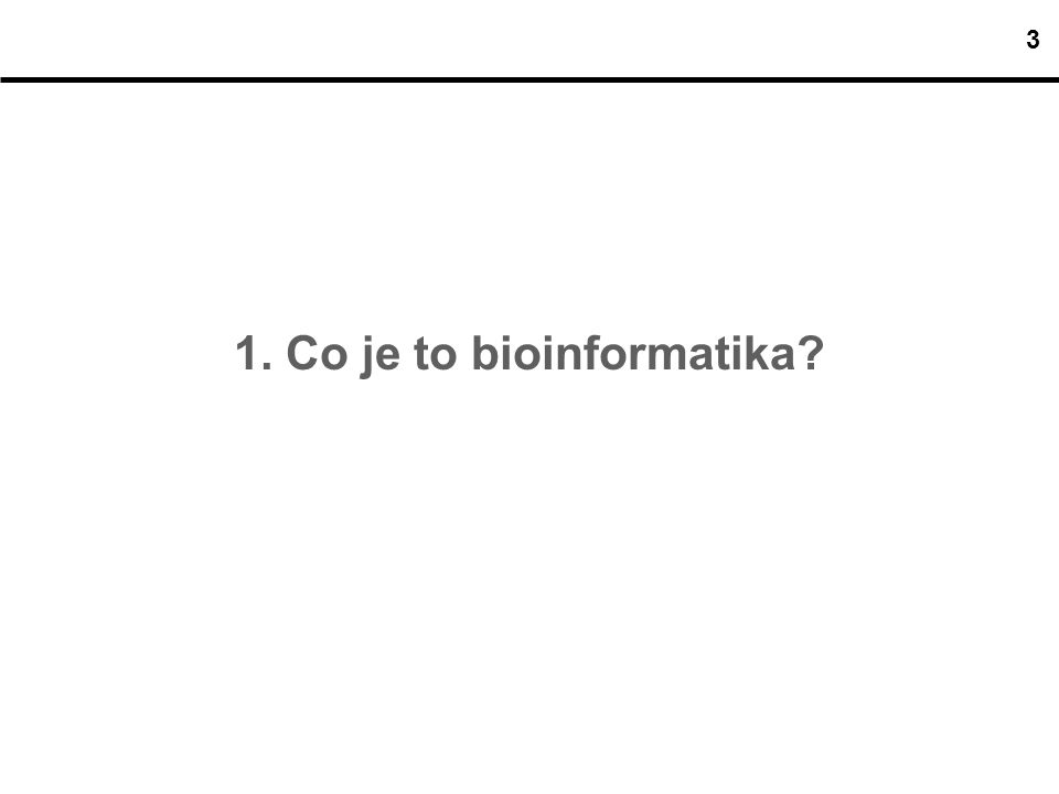 1. Co je to bioinformatika